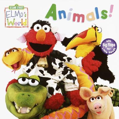 Elmo's World: Animals! (Sesame Street) - Random House, and Nelson, Mary Beth (Illustrator), and Barrett, John E (Photographer)