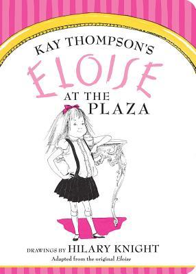 Eloise at the Plaza - Thompson, Kay