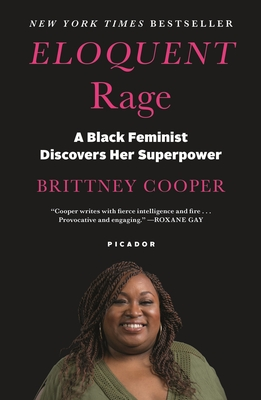 Eloquent Rage: A Black Feminist Discovers Her Superpower - Cooper, Brittney