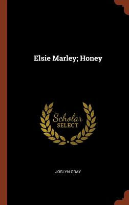 Elsie Marley; Honey - Gray, Joslyn