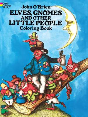 Elves, Gnomes, and Other Little People Coloring Book - O'Brien, John, LL.