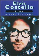 Elvis Costello: Live - A Case for Song