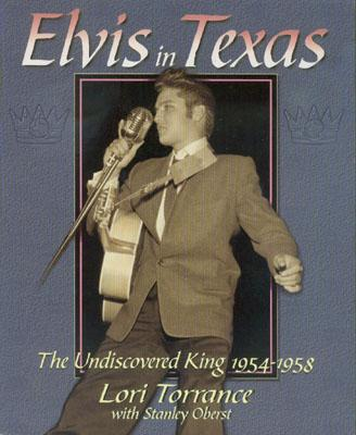 Elvis in Texas: The Undiscovered King 1954-1958 - Torrance, Lori, and Oberst, Stanley
