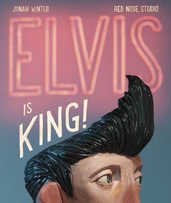 Elvis Is King! - Winter, Jonah