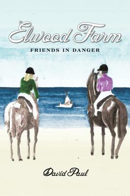 Elwood Farm Friends in Danger - Paul, David