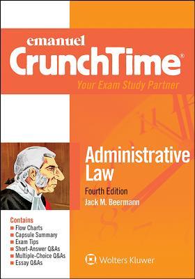 Emanuel Crunchtime for Administrative Law - Beerman, Jack M