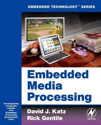 Embedded Media Processing - Katz, David J, and Gentile, Rick