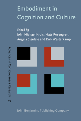 Embodiment in Cognition and Culture - Krois, John Michael, Professor (Editor), and Rosengren, Mats (Editor), and Steidele, Angela (Editor)