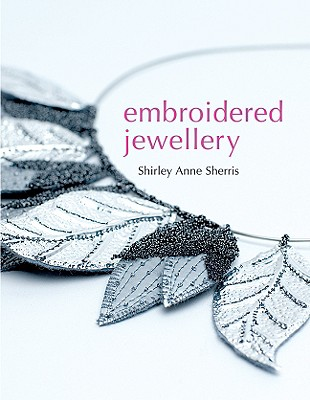 Embroidered Jewellery - Sherris, Shirley Anne