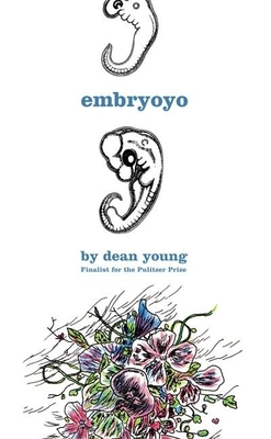 Embryoyo: New Poems - Young, Dean