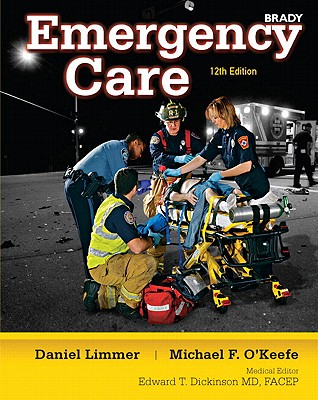 Emergency Care - Limmer, Daniel J, and O'Keefe, Michael F, and Grant, Harvey T