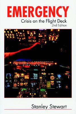 Emergency: Crisis on the Flight Deck - Stewart, Stanley