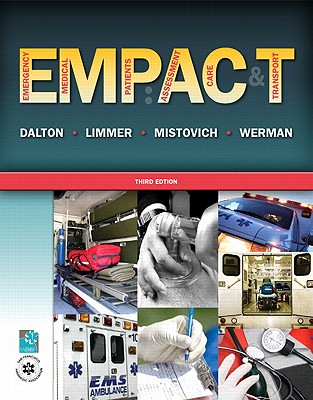Emergency Medical Patients: Assessment, Care, and Transport - Limmer, Daniel J., and Dalton, Twink M., and Mistovich, Joseph J.