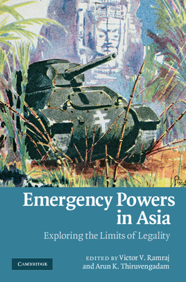 Emergency Powers in Asia: Exploring the Limits of Legality - Ramraj, Victor V (Editor)