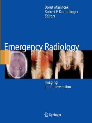 Emergency Radiology: Imaging and Intervention - Marincek, Borut (Editor), and Dondelinger, Robert F. (Editor)