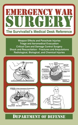 Emergency War Surgery: The Survivalist's Medical Desk Reference - Army