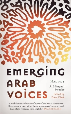 Emerging Arab Voices: Nadwa 1 - Clark, Peter (Editor)