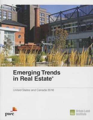 Emerging Trends in Real Estate 2016 - Warren, Andrew, and Kramer, Anita, and Kelly, Hugh F