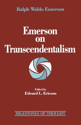 Emerson on Transcendentalism - Emerson, Ralph Waldo, and Ericson, Edward (Editor)