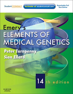 Emery's Elements of Medical Genetics: With STUDENT CONSULT Online Access - Turnpenny, Peter D., and Ellard, Sian