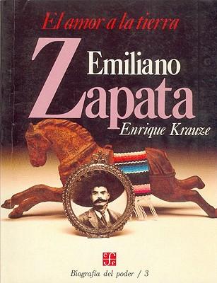 Emiliano Zapata: El Amor a la Tierra - Krauze, Enrique