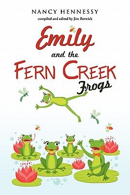 Emily and the Fern Creek Frogs - Hennessy, Nancy