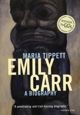 Emily Carr: A Biography - Tippett, Maria