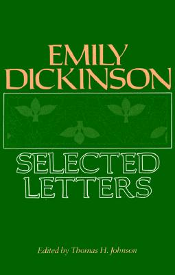 Emily Dickinson: Selected Letters - Dickinson, Emily
