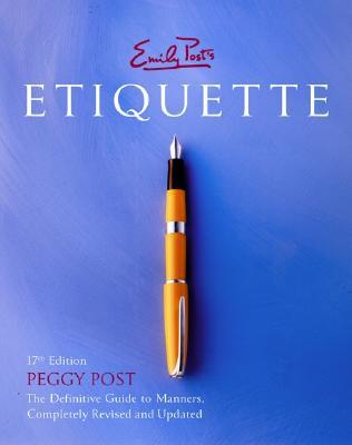 Emily Post's Etiquette - Post, Peggy