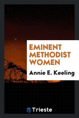 Eminent Methodist Women - Keeling, Annie E