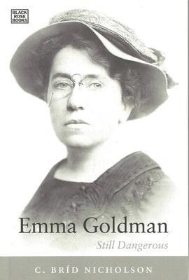 Emma Goldman: Still Dangerous - Nicholson, C Brid