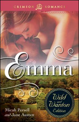 Emma: The Wild and Wanton Edition - Persell, Micah