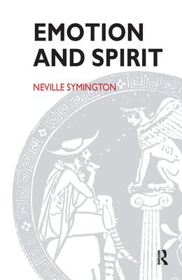 Emotion and Spirit - Symington, Neville