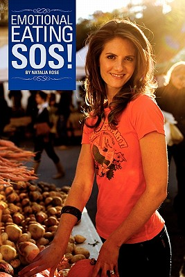 Emotional Eating SOS! - Rose, Natalia