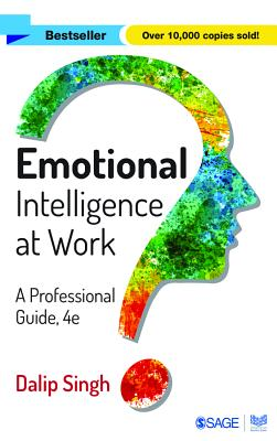 Emotional Intelligence at Work: A Professional Guide - Singh, Dalip