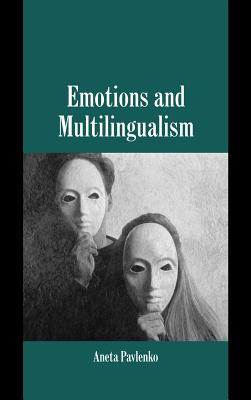 Emotions and Multilingualism - Pavlenko, Aneta