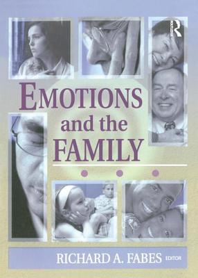 Emotions and the Family - Fabes, Richard