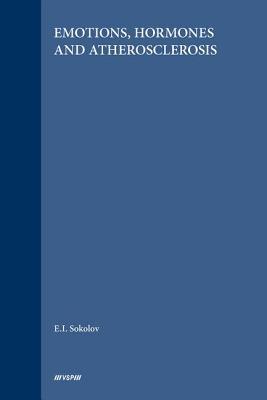 Emotions, Hormones and Atherosclerosis - Sokolov, E I