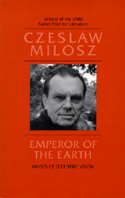 Emperor of the Earth - Milosz, Czeslaw