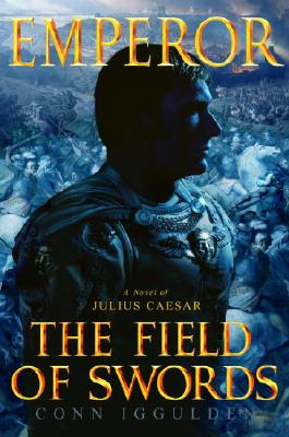 Emperor: The Field of Swords - Iggulden, Conn
