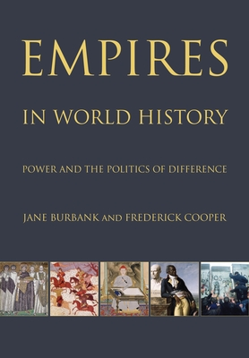 Empires in World History: Power and the Politics of Difference - Burbank, Jane