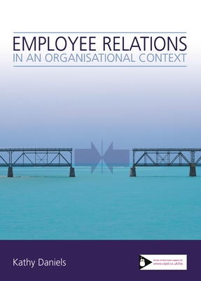 Employee Relations in an Organisational Context - Daniels, Kathy