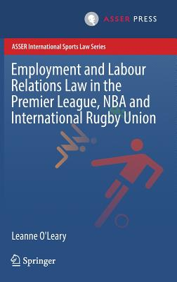 Employment and Labour Relations Law in the Premier League, NBA and International Rugby Union - O'Leary, Leanne