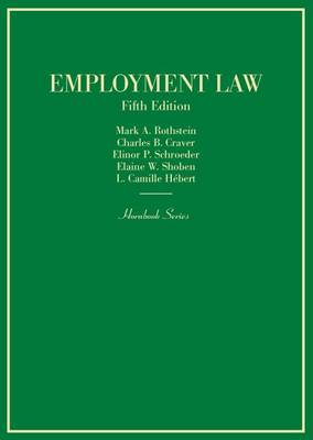 Employment Law - Rothstein, Mark A., and Craver, Charles B., and Schroeder, Elinor