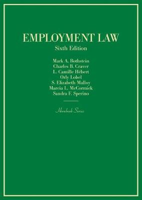 Employment Law - Rothstein, Mark A., and Craver, Charles B., and Hebert, L. Camille