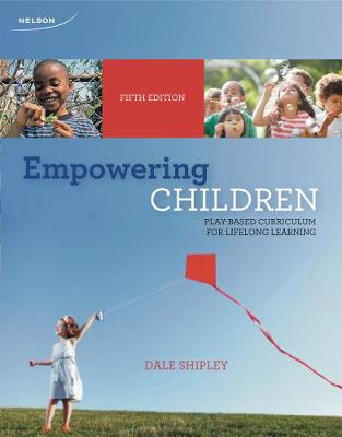 Empowering Children: Play-Based Curriculum for Lifelong Learning - Shipley, Dale