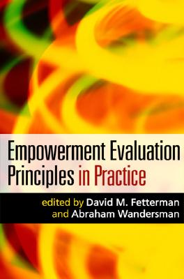 Empowerment Evaluation Principles in Practice - Fetterman, David M, Dr., PhD (Editor)