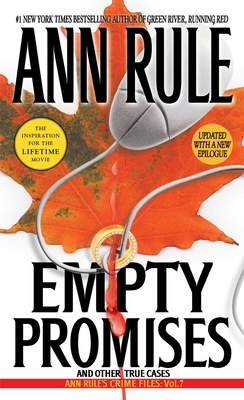 Empty Promises: And Other True Cases - Rule, Ann