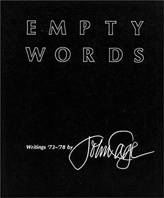 Empty Words: Writings '73-'78 - Cage, John