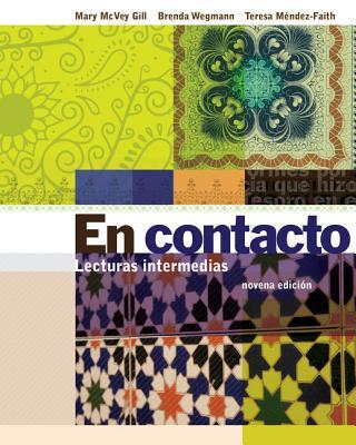 En Contacto: Lecturas Intermedias - Gill, Mary McVey, and Wegmann, Brenda, and Mendez-Faith, Teresa, PH.D